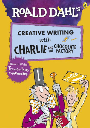 Cover of 'Roald Dahl's Creative Writing with Charlie and the Chocolate Factory'