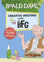 Creative Writing with the BFG: How to Write Splendid Settings (Roald Dahl Activity Book)