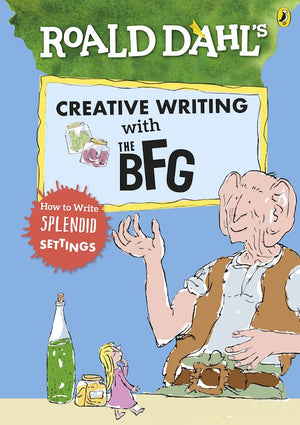 Cover of 'Roald Dahl's Creative Writing with the BFG'