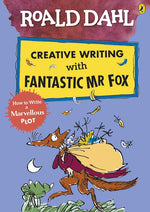 Creative Writing with Fantastic Mr Fox: How to Write a Marvellous Plot (Roald Dahl Activity Book)