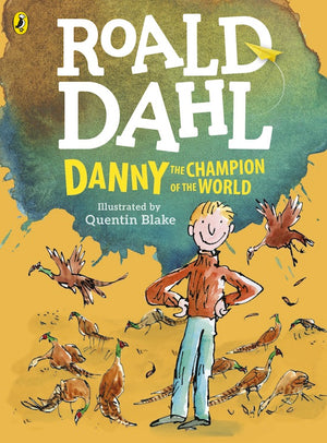 Cover of chapter book 'Danny the Champion of the World' by Roald Dahl and Quentin Blake