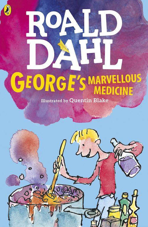Cover of chapter book 'George's Marvellous Medicine' by Roald Dahl and Quentin Blake