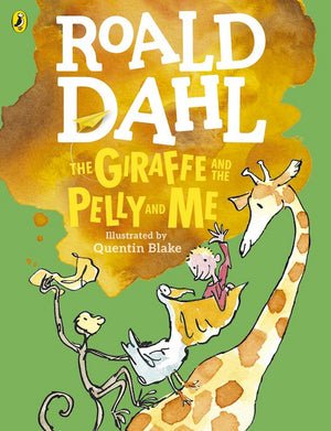 Cover of chapter book 'The Giraffe and the Pelly and Me' by Roald Dahl and Quentin Blake