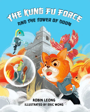 Cover of picture book 'The Kung Fu Force and the Tower of Doom' by Robin Leong and Eric Wong