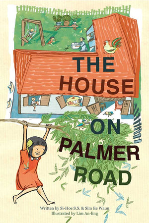 Cover of chapter book 'The House on Palmer Road' by Sim Ee Waun, Si-Hoe S. S., and Lim An-ling