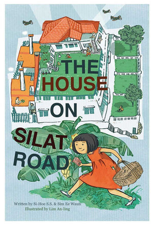 Cover of chapter book 'The House on Silat Road' by Sim Ee Waun, Si-Hoe S. S., and Lim An-ling