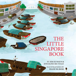 Cover of picture book 'The Little Singapore Book' by Sim Ee Waun, Joyceline See Tully, and Diane Ng Rose