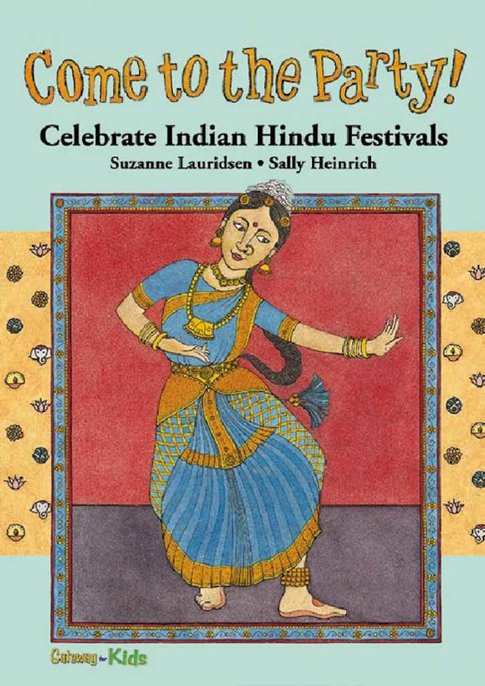 Cover for picture book 'Come to the Party: Celebrate Indian Hindu Festivals' by Sally Lauridsen and Sally Heinrich