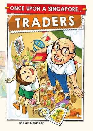 Cover of graphic novel 'Once Upon a Singapore... Traders' by Tina Sim & Alan Bay