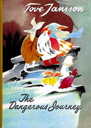Cover of picture book 'The Dangerous Journey' by Tove Jansson
