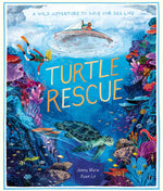 Preorder: Turtle Rescue: A Wild Adventure to Save Our Sea Life