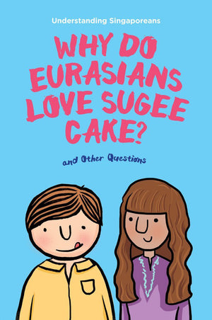 Cover of non-fiction book 'Why Do Eurasians Love Sugee Cake?'