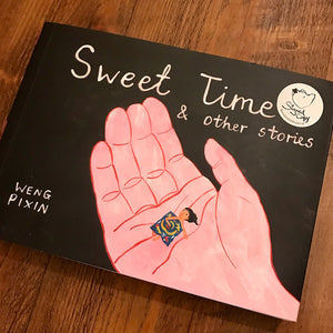 Cover of graphic novel 'Sweet Time & Other Stories' by Weng Pixin with a Woods in the Books 'signed copy' sticker attached