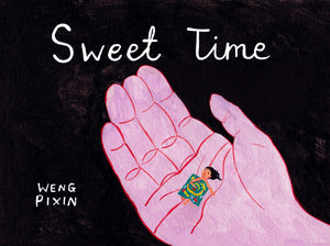 Cover of graphic novel 'Sweet Time & Other Stories' by Weng Pixin
