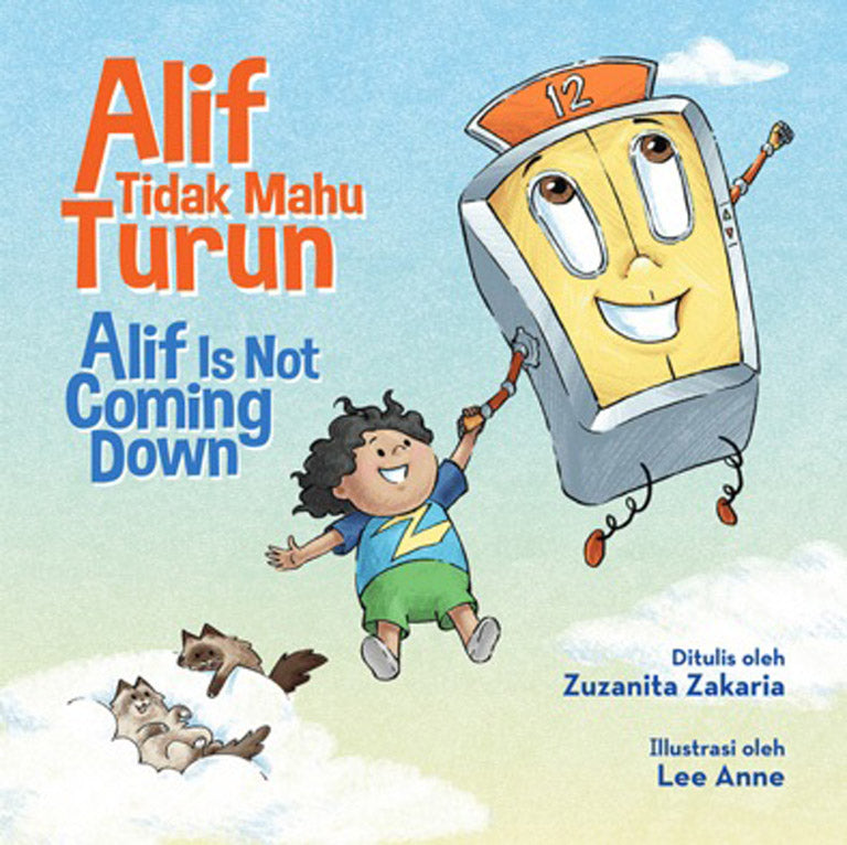 Cover of picture book 'Alif Tidak Mahu Turun | Alif is Not Coming Down' by Zuzanita Zakaria and Lee Anne