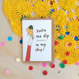 'You're the dip (guacamole) on my chip!' Greeting Card
