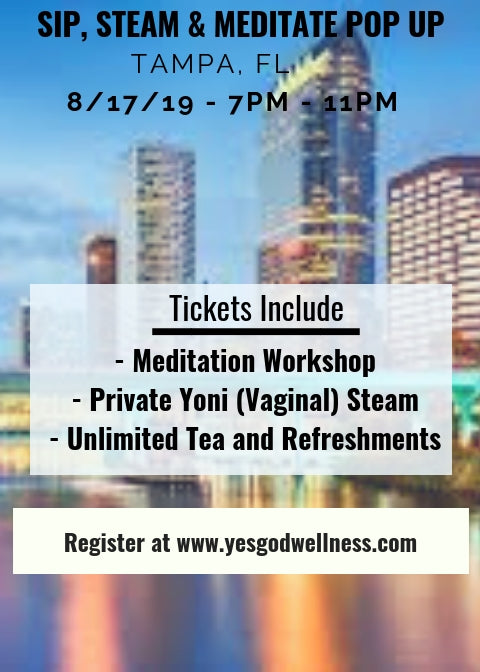 Sip, Steam & Meditate Workshop - 8/17/19 - Tampa, FL - Honey Pot Method