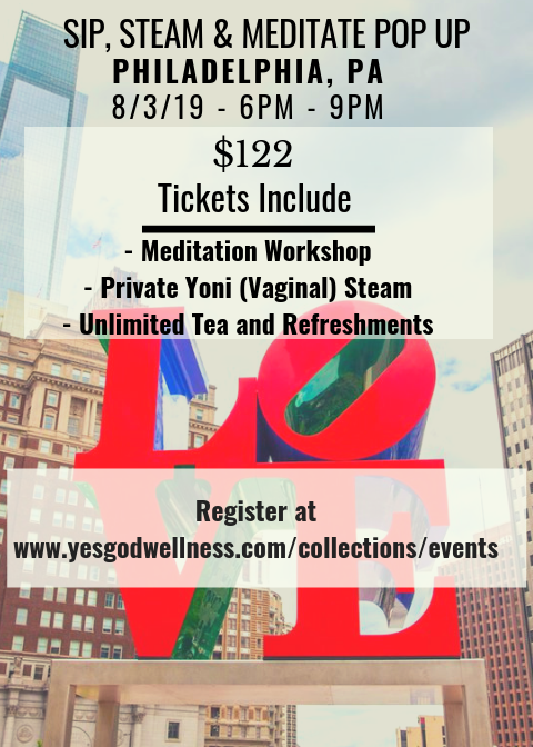 Sip, Steam & Meditate Workshop - Philadelphia 8/3/19 - Honey Pot Method