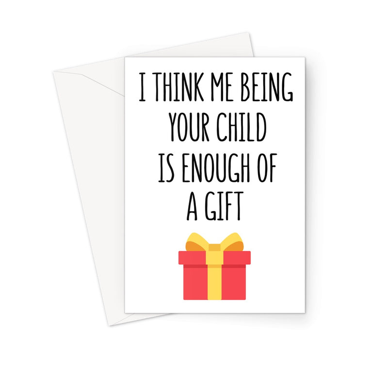 ENOUGH OF A GIFT - Nasty Cards
