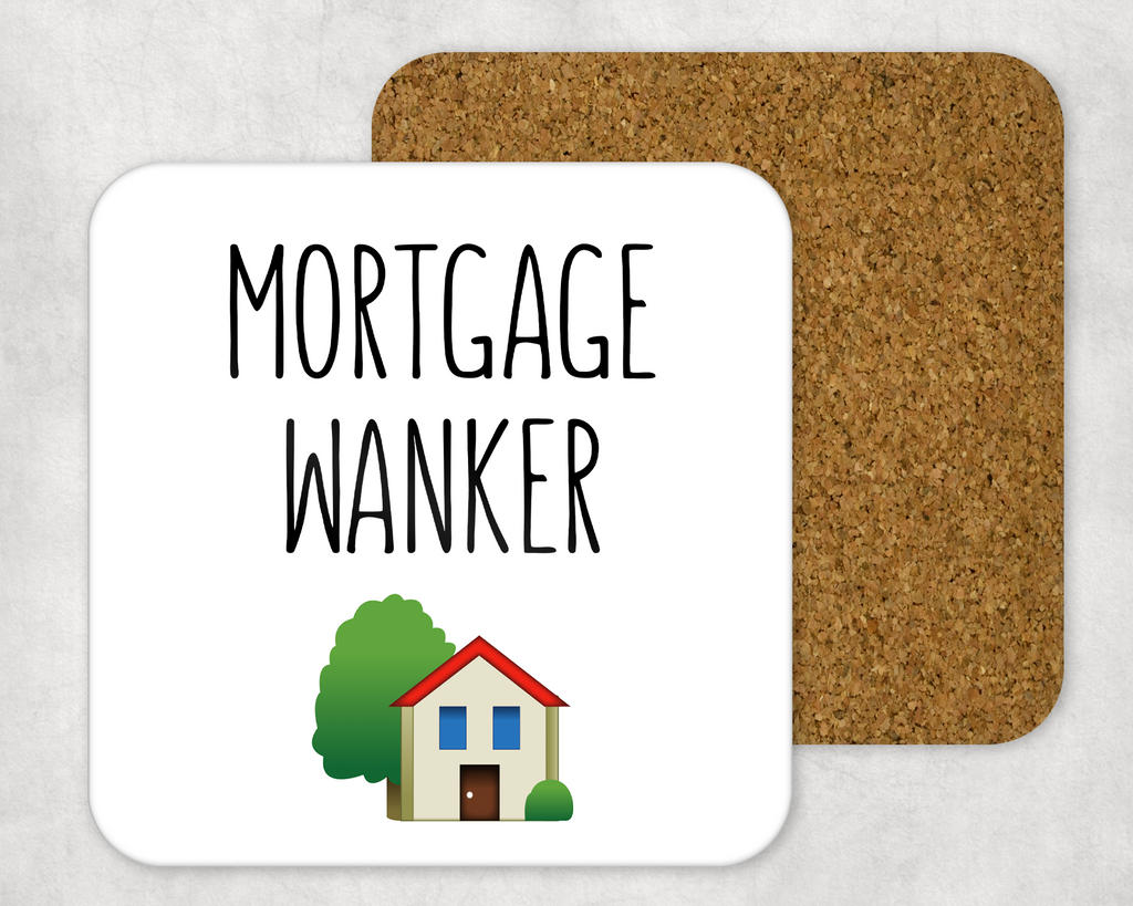 MORTGAGE WANKER COASTER