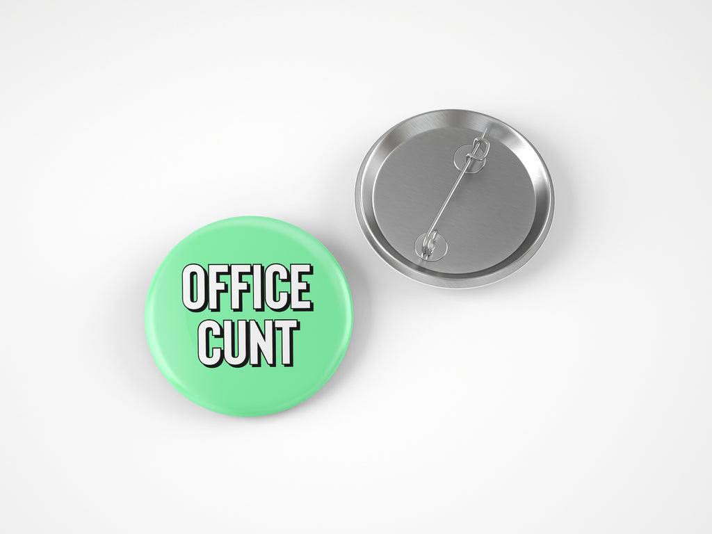 OFFICE CUNT 58MM BADGE