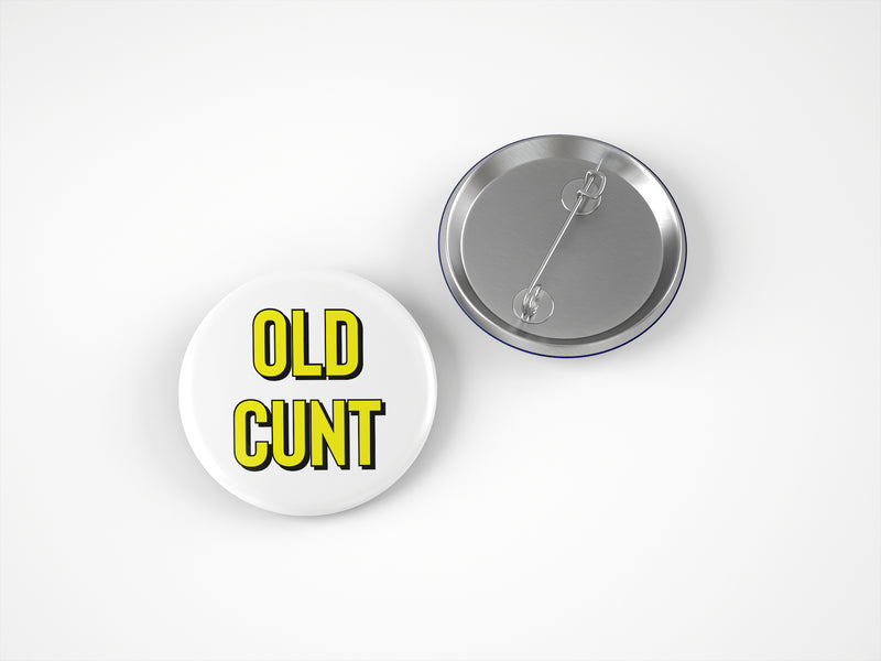 OLD CUNT 58MM BADGE