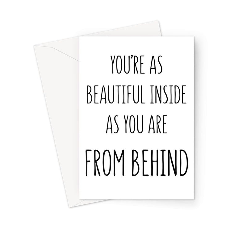 YOU'RE AS BEAUTIFUL INSIDE - Nasty Cards