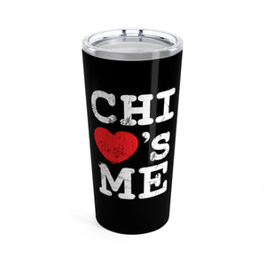 Chi Loves Me Tumbler 20oz Black