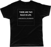 2 Rules in Life - Funny Crew Neck T-Shirt in Black