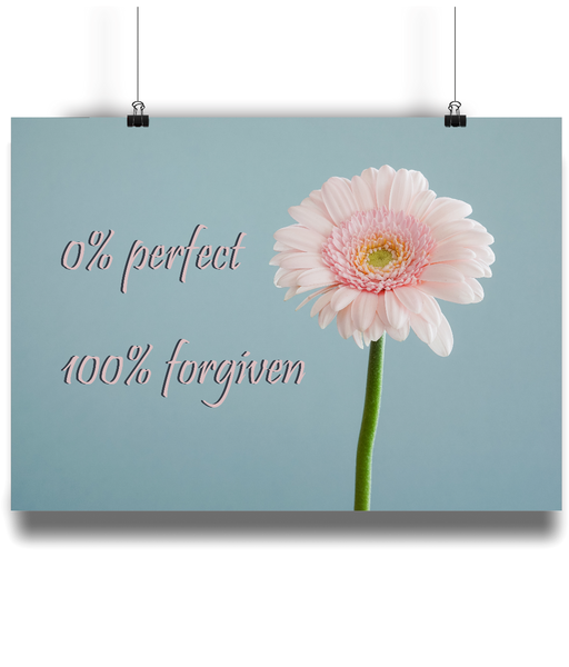 0% Perfect 100% Forgiven - Slogan on a Grey Background next to a Pink Flower