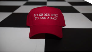 "Rebel Cotton Twill Cap "" Make Me Beat Yo Ass Again"