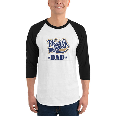 Worlds Best Dad 3/4 sleeve raglan shirt