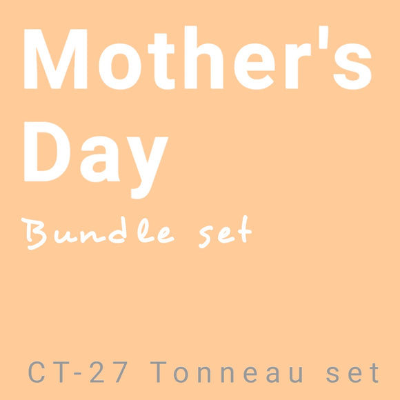 Mother's Day Bundle   CT-27 Tonneau