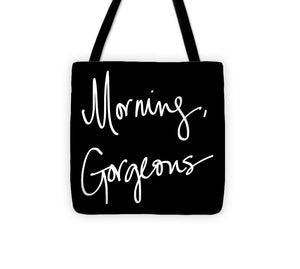 Morning Gorgeous Tote Bag