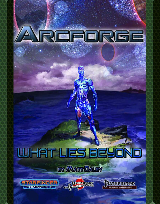 Pathfinder 2nd Edition/Starfinder: Arcforge Campaign Setting: What Lies Beyond Role Playing Game
