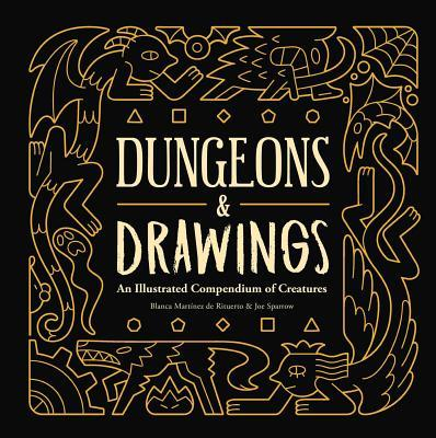 Dungeons and Drawings: An Illustrated Compendium of Creatures Book