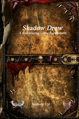 Shadow Drow: A Role Playing Game Supplement (Pre-order) Feb 2021