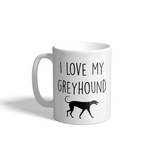 I Love My Greyhound