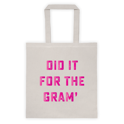 did it for the gram tote bag
