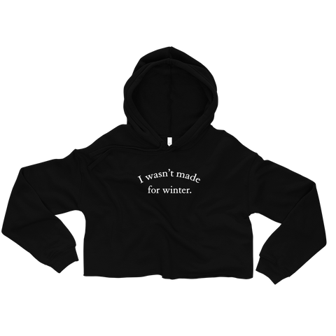 i wasn't made for winter cropped hoodie