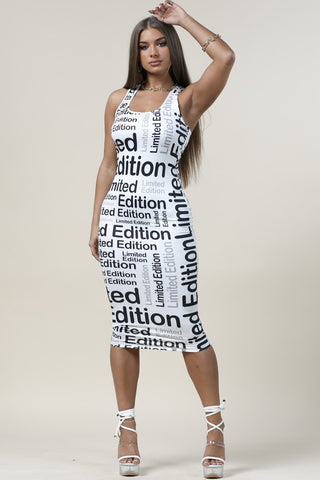 You Are Limited Edition Dress