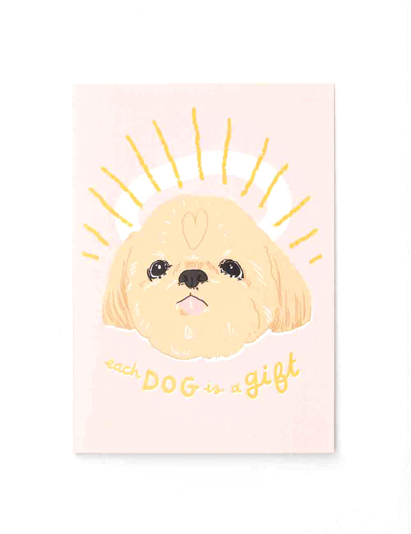 'Each Dog Is A Gift' Greeting Card
