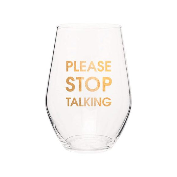 Stop Talking Wine Glass