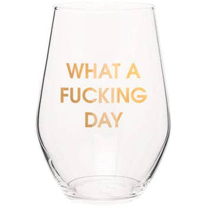What A Day Wine Glass