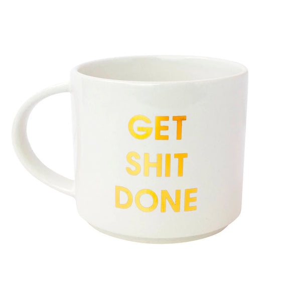 Get Shit Done Mug by Chez Gagne