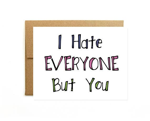 Hate Everyone But You