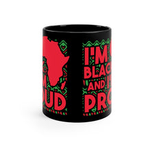 I'm Black and I'm Proud Black mug 11oz