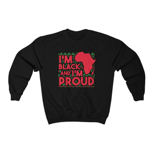 I'm Black and Proud Sweatshirt