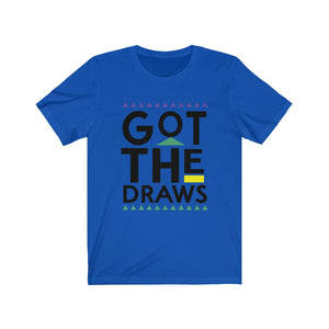 Got The Draws Tee