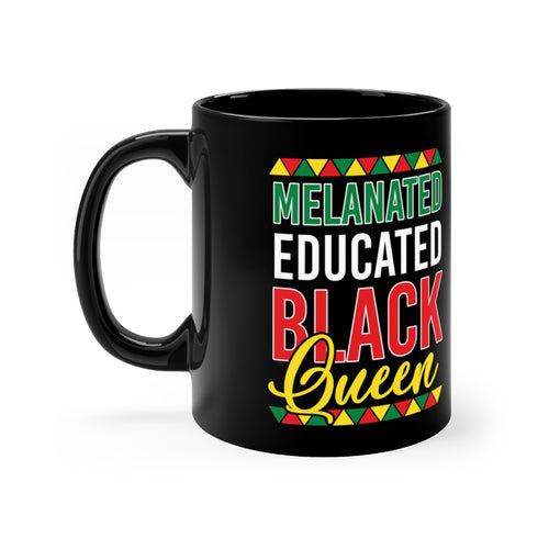 Melanated Educated Queen Black mug 11oz